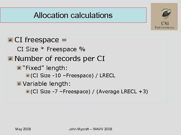 Allocation calculations CI freespace = CI Size * Freespace % Number of records per