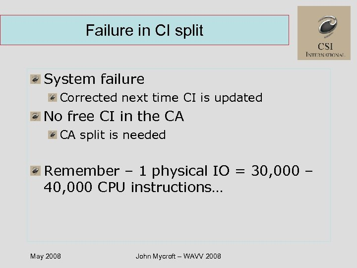Failure in CI split System failure Corrected next time CI is updated No free