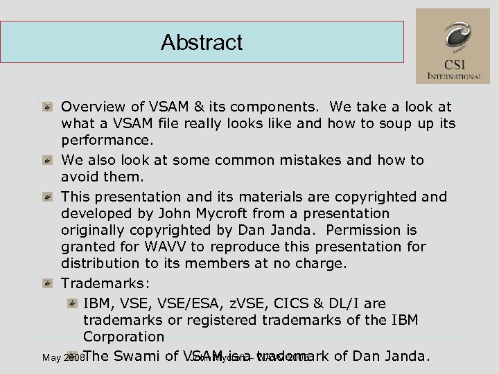 Abstract Overview of VSAM & its components. We take a look at what a