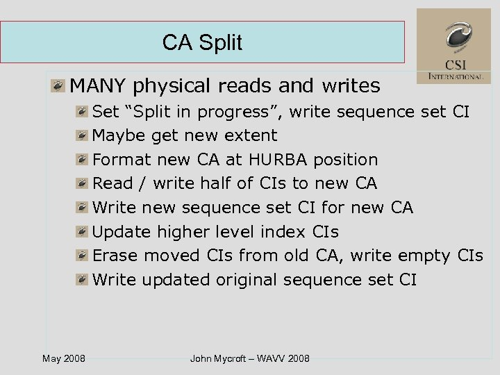 "CA Split MANY physical reads and writes Set ""Split in progress"", write sequence set"