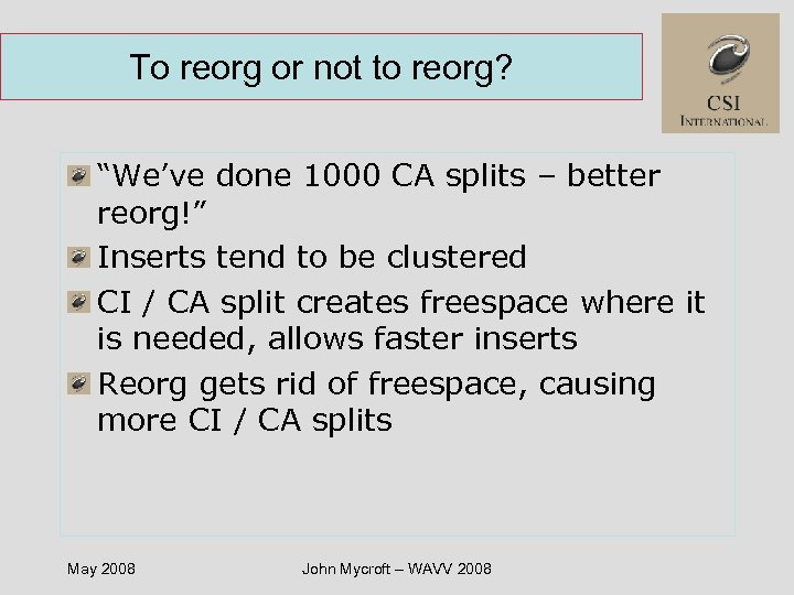"To reorg or not to reorg? ""We've done 1000 CA splits – better reorg!"""
