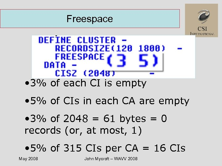 Freespace • 3% of each CI is empty • 5% of CIs in each