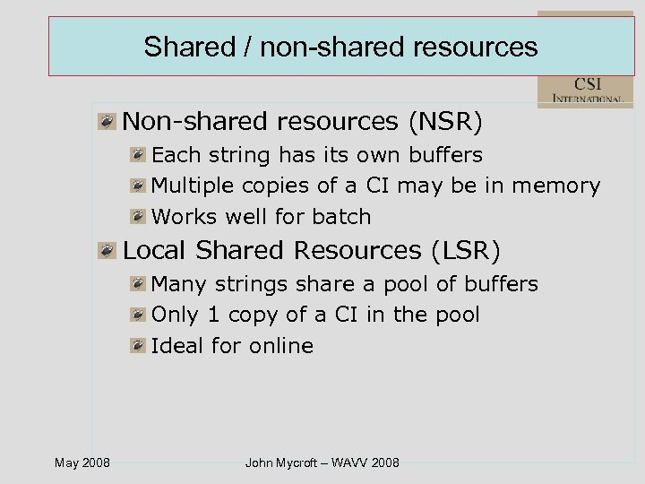 Shared / non-shared resources Non-shared resources (NSR) Each string has its own buffers Multiple