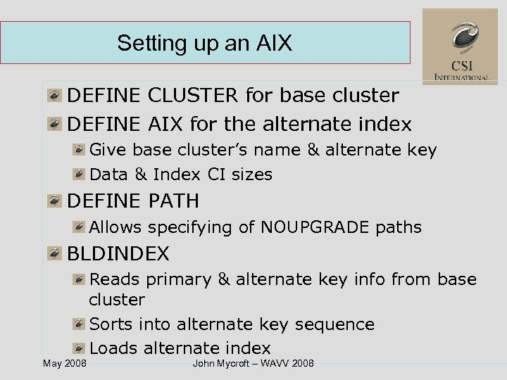 Setting up an AIX DEFINE CLUSTER for base cluster DEFINE AIX for the alternate