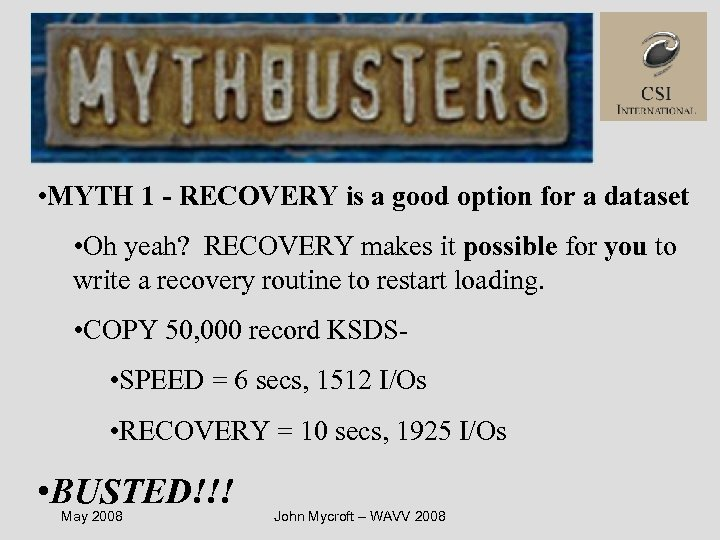 • MYTH 1 - RECOVERY is a good option for a dataset •