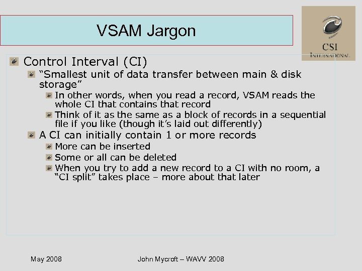 "VSAM Jargon Control Interval (CI) ""Smallest unit of data transfer between main & disk"