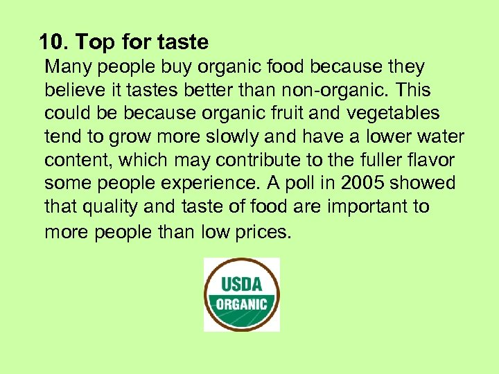 10. Top for taste Many people buy organic food because they believe it tastes