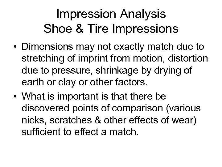 Impression Analysis Shoe & Tire Impressions • Dimensions may not exactly match due to