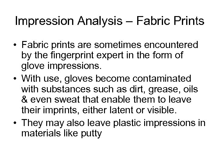 Impression Analysis – Fabric Prints • Fabric prints are sometimes encountered by the fingerprint