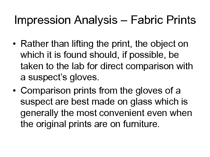 Impression Analysis – Fabric Prints • Rather than lifting the print, the object on