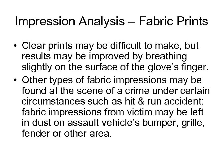 Impression Analysis – Fabric Prints • Clear prints may be difficult to make, but