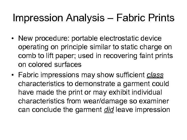 Impression Analysis – Fabric Prints • New procedure: portable electrostatic device operating on principle