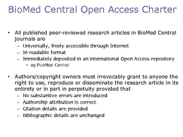 Bio. Med Central Open Access Charter • All published peer-reviewed research articles in Bio.