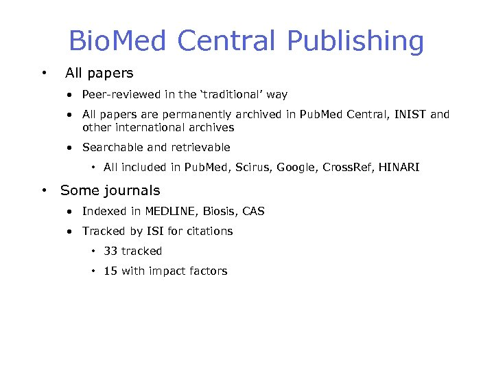 Bio. Med Central Publishing • All papers • Peer-reviewed in the 'traditional' way •