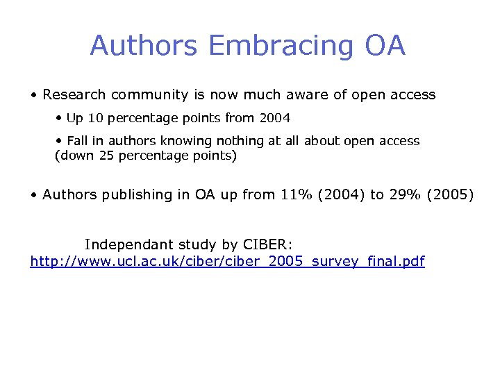 Authors Embracing OA • Research community is now much aware of open access •