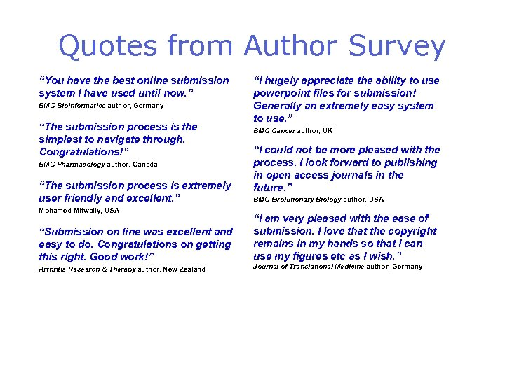 """Quotes from Author Survey """"You have the best online submission system I have used"""