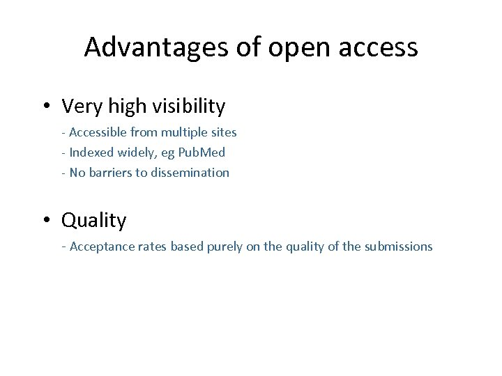 Advantages of open access • Very high visibility - Accessible from multiple sites -