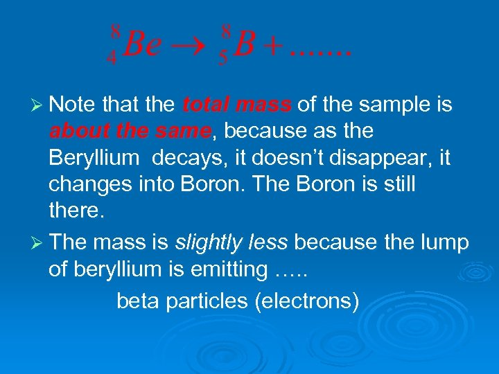 Ø Note that the total mass of the sample is about the same, because