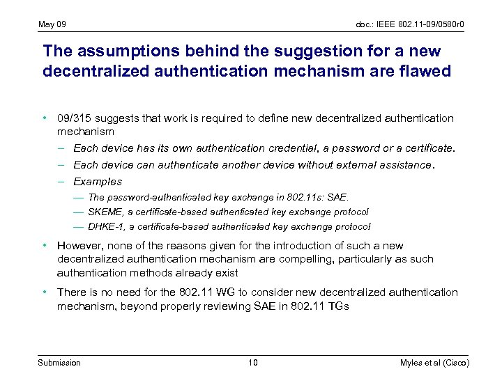 May 09 doc. : IEEE 802. 11 -09/0580 r 0 The assumptions behind the