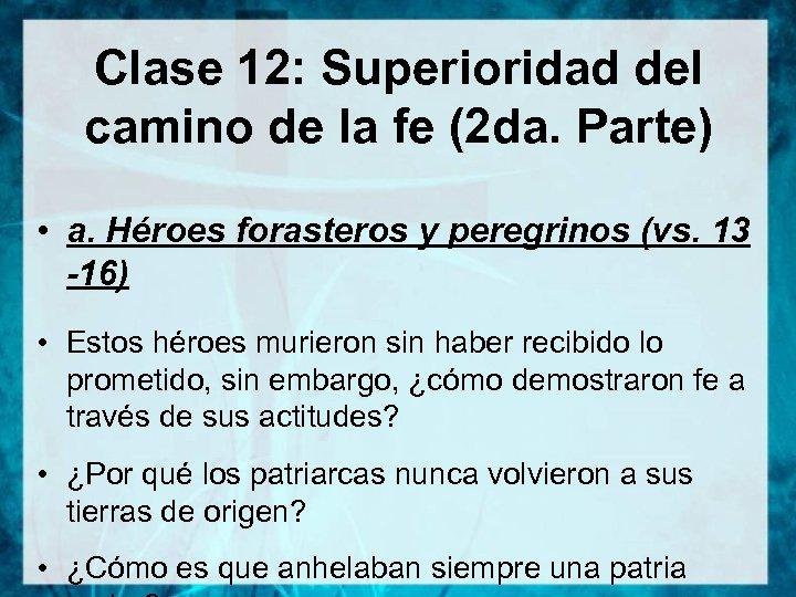Clase 12: Superioridad del camino de la fe (2 da. Parte) • a. Héroes