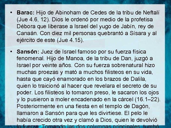• Barac: Hijo de Abinoham de Cedes de la tribu de Neftalí (Jue