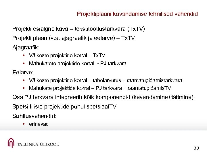 Projektiplaani kavandamise tehnilised vahendid Projekti esialgne kava – tekstitöötlustarkvara (Tx. TV) Projekti plaan (v.