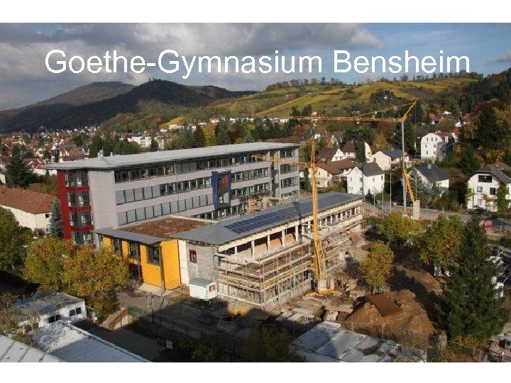 Goethe-Gymnasium Bensheim