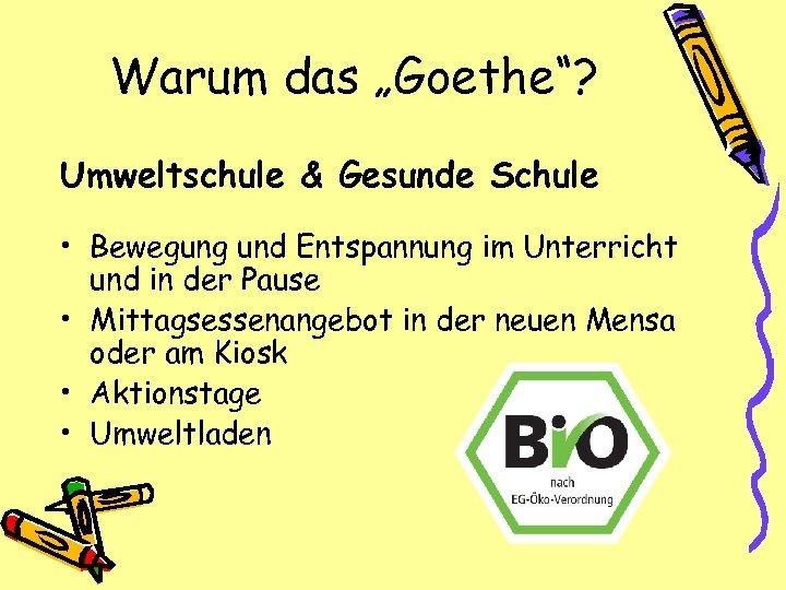"""Warum das """"Goethe""""? Umweltschule & Gesunde Schule • Bewegung und Entspannung im Unterricht und"""