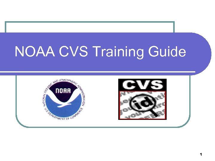 NOAA CVS Training Guide 1