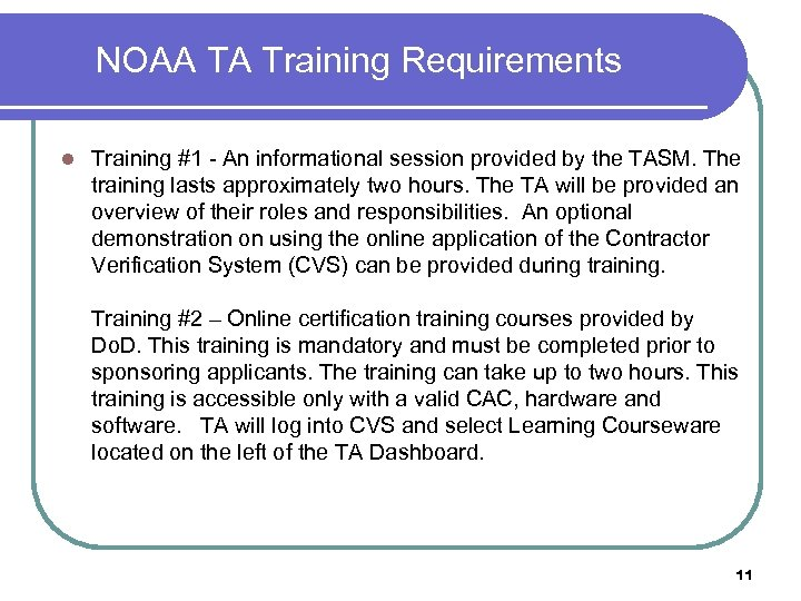 NOAA TA Training Requirements l Training #1 - An informational session provided by the