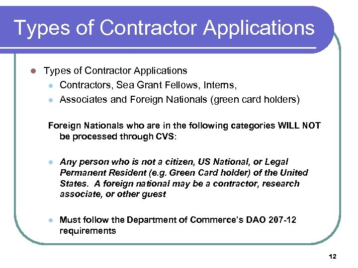 Types of Contractor Applications l Contractors, Sea Grant Fellows, Interns, l Associates and Foreign