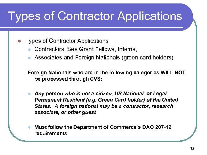 Types of Contractor Applications l Contractors, Sea Grant Fellows, Interns, l Associates and Foreign