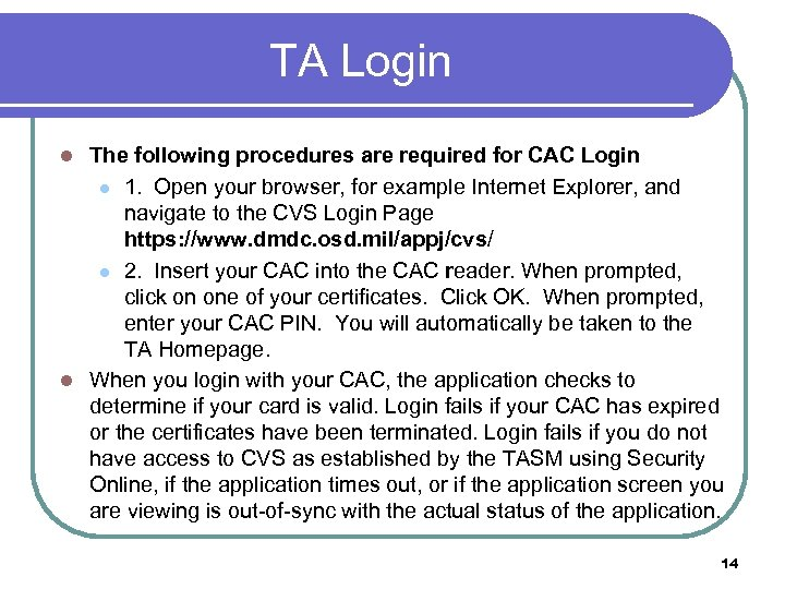 TA Login The following procedures are required for CAC Login l 1. Open your