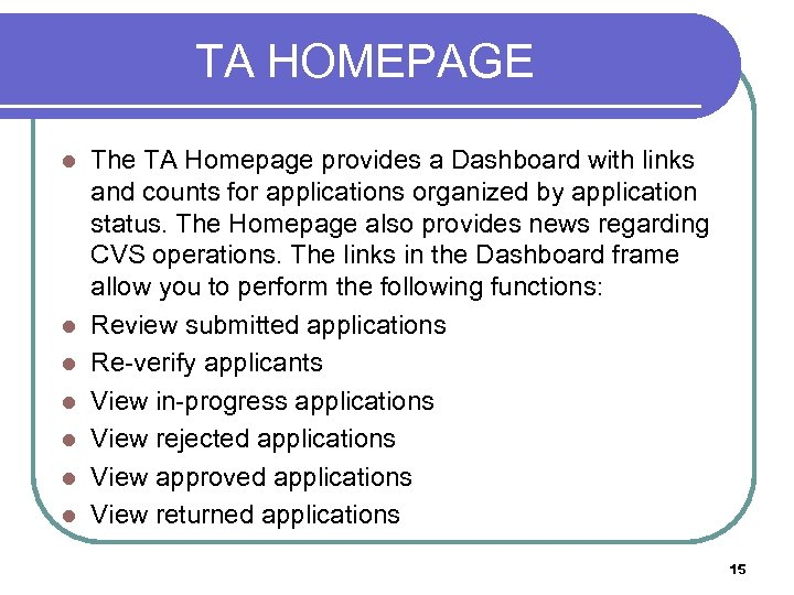 TA HOMEPAGE l l l l The TA Homepage provides a Dashboard with links