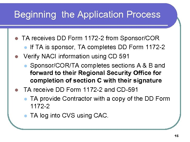 Beginning the Application Process TA receives DD Form 1172 -2 from Sponsor/COR l If