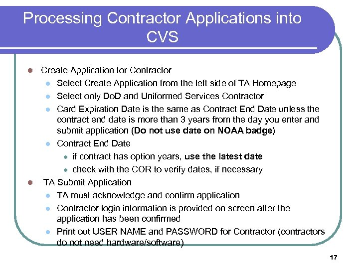 Processing Contractor Applications into CVS Create Application for Contractor l Select Create Application from