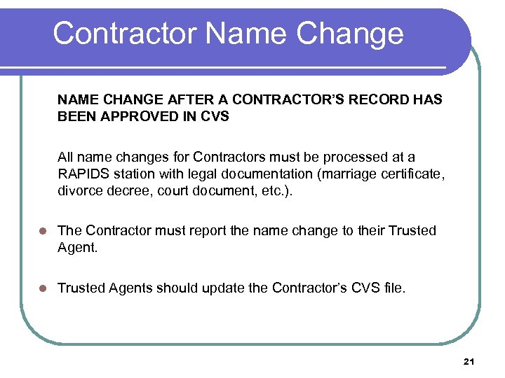 Contractor Name Change NAME CHANGE AFTER A CONTRACTOR'S RECORD HAS BEEN APPROVED IN CVS