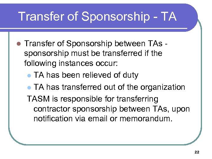 Transfer of Sponsorship - TA l Transfer of Sponsorship between TAs - sponsorship must