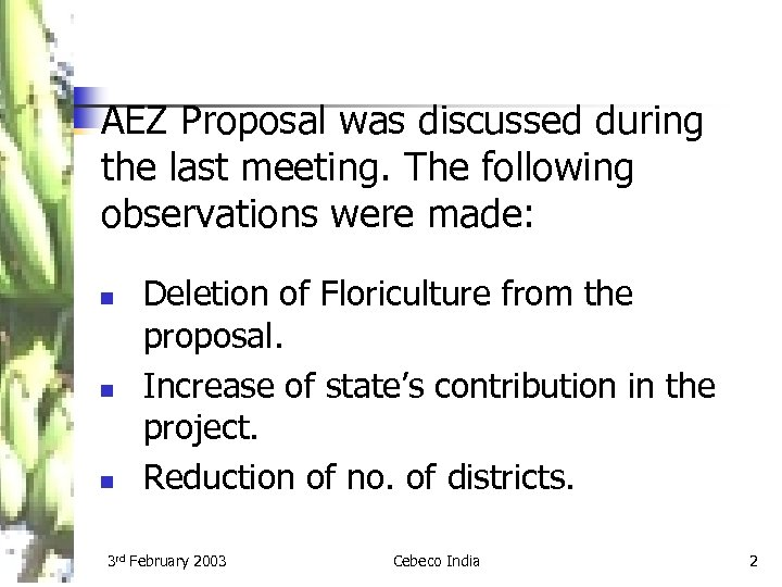 AEZ Proposal was discussed during the last meeting. The following observations were made: n