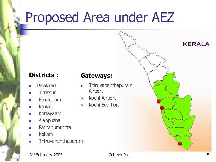 Proposed Area under AEZ Districts : n n n n n Gateways: Ø Palakkad