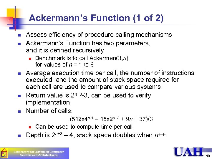 Ackermann's Function (1 of 2) n n Assess efficiency of procedure calling mechanisms Ackermann's