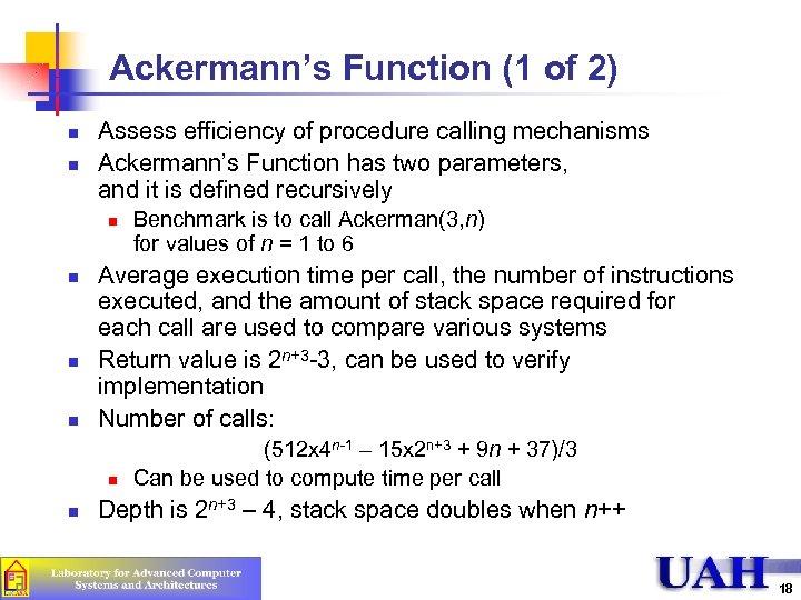 Ackermann's Function (1 of 2) n n Assess efficiency of procedure calling mechanisms Ackermann's