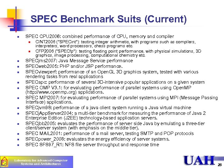 SPEC Benchmark Suits (Current) n SPEC CPU 2006: combined performance of CPU, memory and