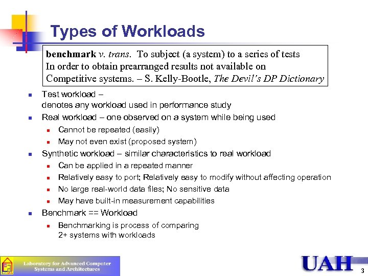 Types of Workloads benchmark v. trans. To subject (a system) to a series of