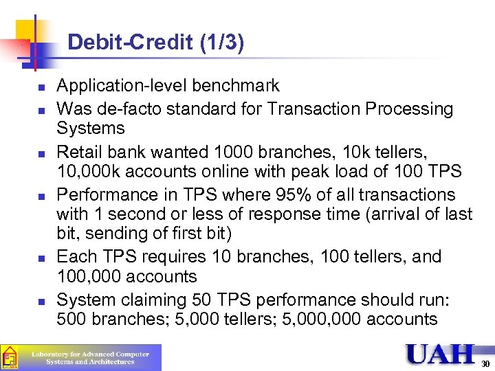 Debit-Credit (1/3) n n n Application-level benchmark Was de-facto standard for Transaction Processing Systems