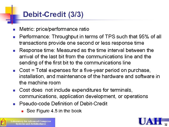 Debit-Credit (3/3) n n n Metric: price/performance ratio Performance: Throughput in terms of TPS