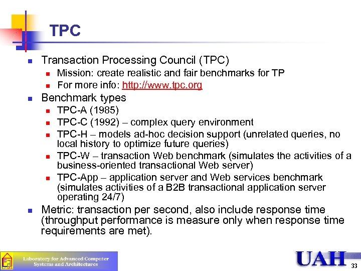 TPC n Transaction Processing Council (TPC) n n n Benchmark types n n n