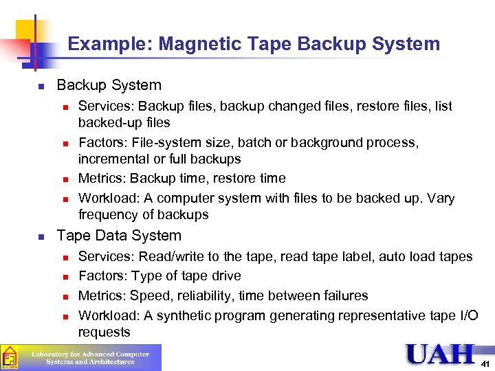 Example: Magnetic Tape Backup System n n n Services: Backup files, backup changed files,