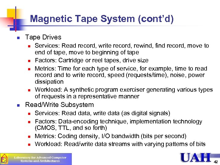 Magnetic Tape System (cont'd) n Tape Drives n n n Services: Read record, write