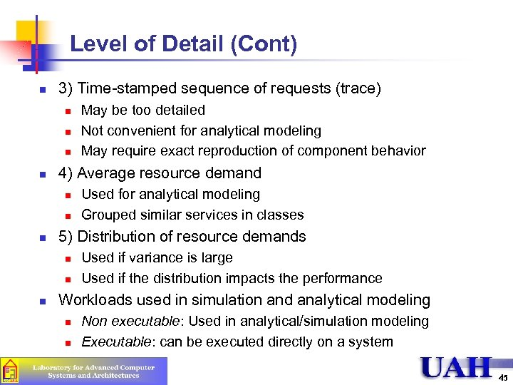 Level of Detail (Cont) n 3) Time-stamped sequence of requests (trace) n n 4)